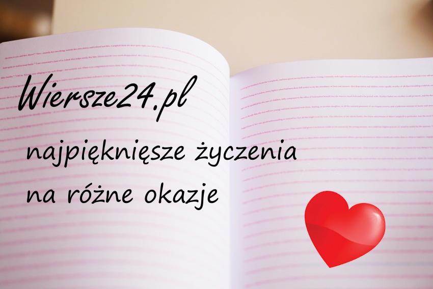 Wiersze24.pl - życzenia walentynkowe i życzenia na różne okazje.